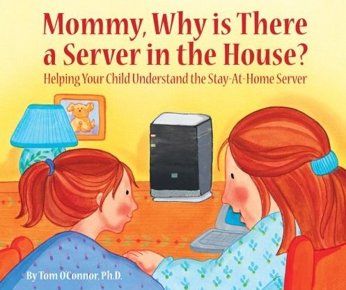 Amazon.com_ Mommy, Why is There a Server in the House? (9781605306414)_ Tom O_Connor, Jill Dubin